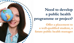 Offer a placement to a well-qualified student, a future public health manager
