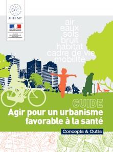 Agir pour un urbanisme favorable à la santé - Concepts & Outils