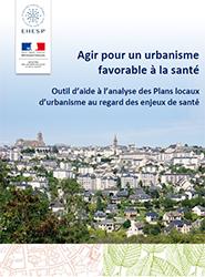Agir pour un urbanisme favorable à la santé : Outil d'aide à l'analyse des Plans locaux d'urbanisme au regard des enjeux de santé